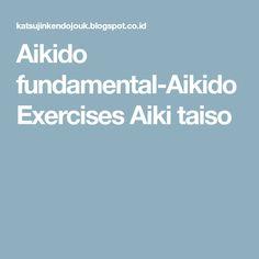 Aikido fundamental-Aikido Exercises Aiki taiso