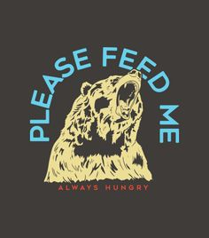 """""""Please Feed Me.  Always Hungry"""" t-shirt.  Funny tees."""