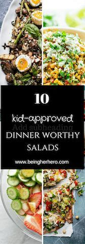 10 Easy kid-approved dinner worthy salads that will fill you up!