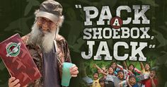Uncle Si loves packing shoebox gifts for OCC! Click to learn how you can pack a box, Jack!