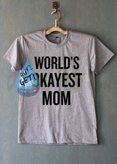World's Okayest Mom Shirt T Shirt T-Shirt by DeadlyPotionNo7