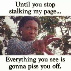 Until you stop stalking my page, googling me, questioning ppl about me everything I do is going to upset you.but that's well expected because you're in the presences of a REAL WOMAN .so while you're stalking.take notes lol : ) Funny Quotes, Funny Memes, Hilarious, Jokes, It's Funny, Crazy Funny, Sarcastic Quotes, Real Quotes, True Quotes