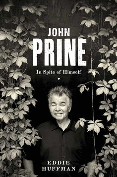 "Read ""John Prine In Spite of Himself"" by Eddie Huffman available from Rakuten Kobo. With a range that spans the lyrical, heartfelt songs "" Angel from Montgomery,"" "" Sam Stone,"" and "" Paradise"" to the clas. I Love Music, Books To Read, My Books, John Prine, Tunnel Of Love, Great Albums, Book Jacket, Folk Music, Bob Dylan"