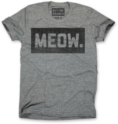 You've cat to be kitten me with this shirt. #Meow