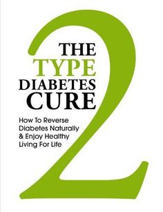 The Type 2 Diabetes Cure - How to Reverse Diabetes Naturally and Enjoy Healthy Living for Life Type 2 Diabetes Cure, Beat Diabetes, Diabetes Meds, Diabetes Awareness, Gestational Diabetes, Reversing Diabetes, Diabetes Food, Prevent Diabetes, Diabetic Cookbook
