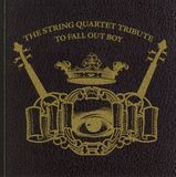 String Quartet Tribute to Fall Out Boy [CD]