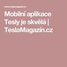 Mobilní aplikace Tesly je skvělá | TeslaMagazín.cz Tesla Motors