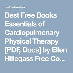 """Best Free Books Essentials of Cardiopulmonary Physical Therapy [PDF, Docs] by Ellen Hillegass Free Complete eBooks """"Click Visit button"""" to access full FREE ebook Physical Therapy, Free Ebooks, Physics, Essentials, Pdf, Button, Reading, Reading Books, Physical Therapist"""