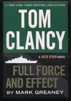 Jack Ryan: Tom Clancy Full Force and Effect by Mark Greaney Hardcover) for sale online Books To Buy, My Books, Jack Ryan Series, Tom Clancy Books, Scientific Journal, Sea Of Japan, Adventure Novels, Page Turner, Fiction Books