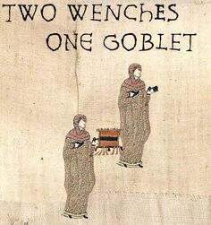 """Bayeux Tapestry Version of saying """"2 girls 1 cup"""""""