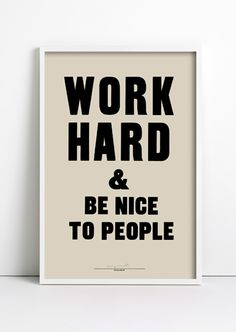 have this print up in my kitchen - thank you anthony burrill for the words of wisdom The Words, Cool Words, Great Quotes, Quotes To Live By, Me Quotes, Career Quotes, Coaching Quotes, Hair Quotes, People Quotes