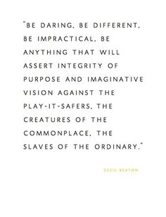 be daring, be different