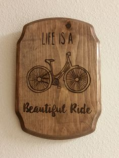 Life is A Beautiful Ride // Wood Burned Plaque by BrennenCo