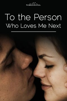 To the Person Who Loves Me Next - https://themindsjournal.com/to-the-person-who-loves-me-next/