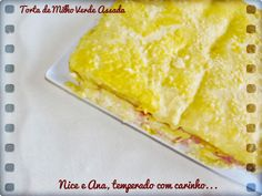 Nice e Ana, temperado com carinho...: Torta de Milho Verde Assada.