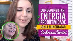 Como Aumentar Sua Energia e Produtividade Através Da Alimentação - Andre...