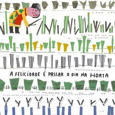 10 DE AGOSTO - Felicidário. A felicidade é passar o dia na horta. Madalena Matoso.