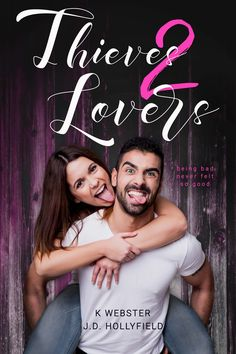 Thieves 2 Lovers by K. Webster and J.D. Hollyfield 2 Lovers Series #3 (May be read as standalone) Publication Date: July 25, 2017 Genres: Adult, Contemporary, Romantic Comedy Best friends aren't supposed to kiss. But these best friends did. He can't get the taste of her lips off his mind. She can't let go of …