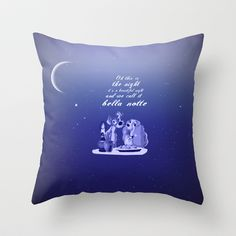 bella notte.. lady and the tramp.. romantic quote.. Throw Pillow by studiomarshallarts - $20.00