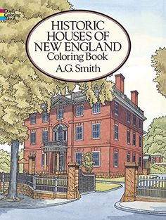 Historic Houses of New England Coloring Book (Dover History Coloring Book) by A. G. Smith http://www.amazon.com/dp/0486271676/ref=cm_sw_r_pi_dp_DGriub014WWFD