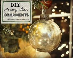 DIY-Mercury-Glass-Ornaments - and other great DIY Christmas decorations.