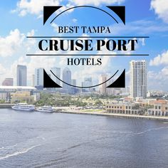 Best Tampa Cruise Port Hotels