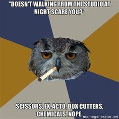 Artist humor - owl art student meme - leaving studio at night