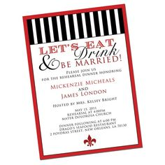 Too casual for invitations but maybe for the save the dates - 'let's eat, drink and be married.'