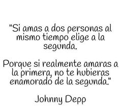 〽️ Si amas a dos personas al mismo tiempo elige a la segunda... Johnny Depp
