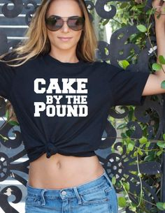 Cake By The Pound Graphic Tee Completely by trendsettersrepublic