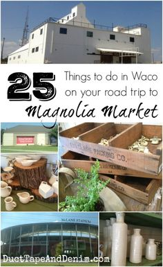 25 things to do in Waco, Texas, on your Magnolia Market road trip, from the HGTV show, Fixer Upper | DuctTapeAndDenim.com