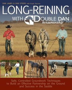 Long-Reining with Double Dan Horsemanship: Safe, Controlled Groundwork Techniques to Build an Effective Partnership By Dan James and Dan Steers. Equestrian Outfits, Equestrian Style, Equestrian Fashion, Horse Books, English Riding, Horse Training, Training Tips, Show Jumping, Horse Care