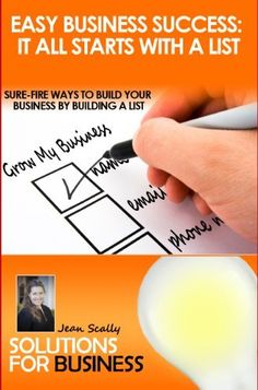 Easy Business Success: It All Starts With a List (Marketing Jeanius) by Jean Scally. $2.99. Author: Jean Scally. 38 pages. Publisher: Jeanius Marketing LLC; 1.2 edition (November 1, 2012)