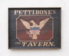 Pettibone's Tavern | Strafford House Cottage Signs, Antique Signs, Poster Ads, Gold Letters, Store Signs, Painted Signs, 18th Century, Give It To Me, Decorative Paintings
