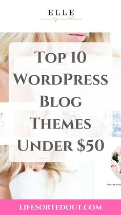 Top 10 Stunning WordPress Blog Themes Under $50.  Setting up your Wordpress blog does not mean that you have to spend a lot of money.  Create a stunning website with these blog themes under $50!