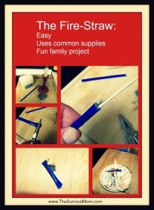 Fire Straw http://thesurvivalmom.com/try-today-make-waterproof-fire-starting-fire-straws/
