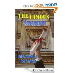 Take a look at THE FAMOUS UNION, a rollicking romp through the halls of academia, where what is what is not.