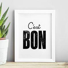 C'est Bon http://www.notonthehighstreet.com/themotivatedtype/product/c-est-bon-inspirational-typography-print Limited edition, order now!