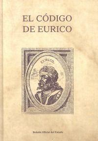 El Código de Eurico / edición, palingenesia, índices por Alvaro d'Ors. - 2ª ed. - 2014
