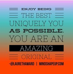 You are AMAZING! #YOUnique #mindshapeup