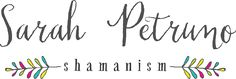 Sarah Petruno Shamanism - Philadelphia, PA