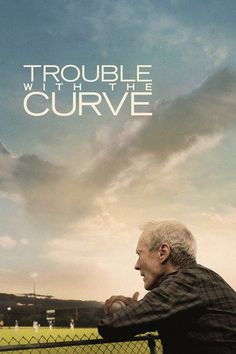 Trouble with the Curve (2012)…