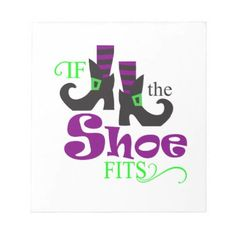 If the shoe fits halloween quote notepad - funny quotes fun personalize unique quote