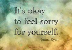Self Love U: It's Okay to Feel Sorry for Yourself