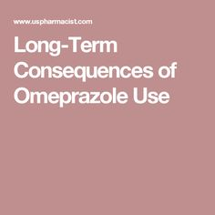 Long-Term Consequences of Omeprazole Use