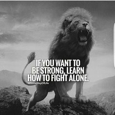 Best Quotes About Strength Lion Be Strong Ideas