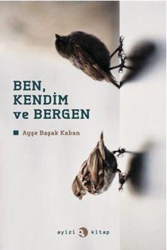 mutlaka okunmalııı  ben  kendim ve bergen - tennur bas - ayizi kitap  http://www.idefix.com/kitap/ben-kendim-ve-bergen-tennur-bas/tanim.asp