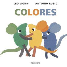 Colores.  Leo Lionni, Antonio Rubio