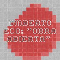 "UMBERTO ECO: ""Obra abierta""."