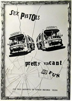 Sex Pistols - Pretty Vacant. No fun.
